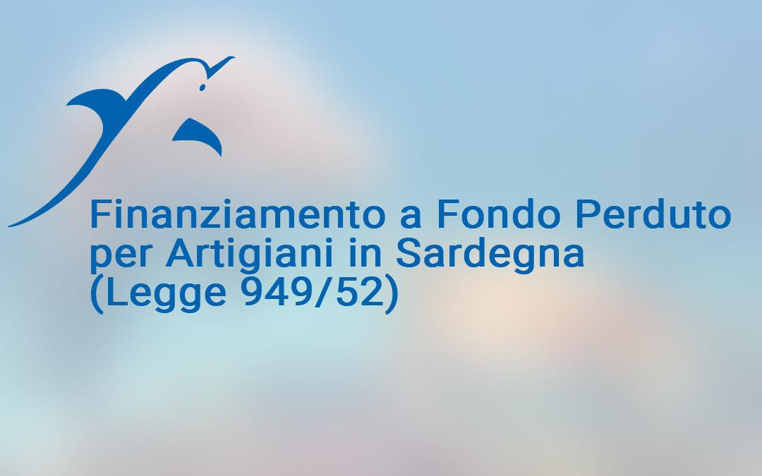 Finanziamento a Fondo Perduto per Artigiani in Sardegna (Legge 949/52)